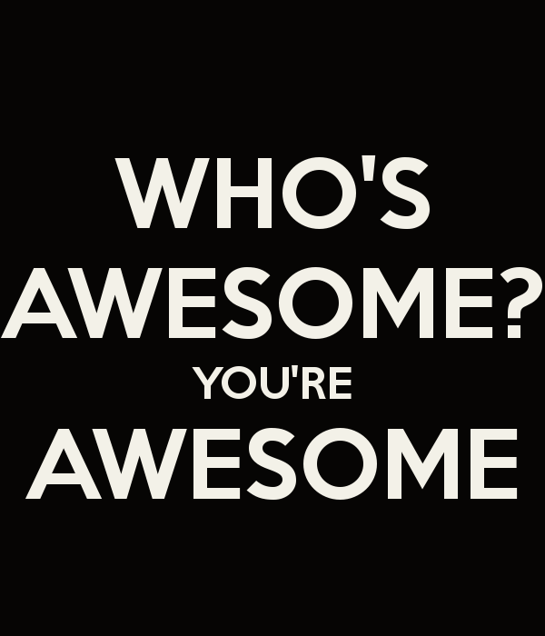 who-s-awesome-you-re-awesome