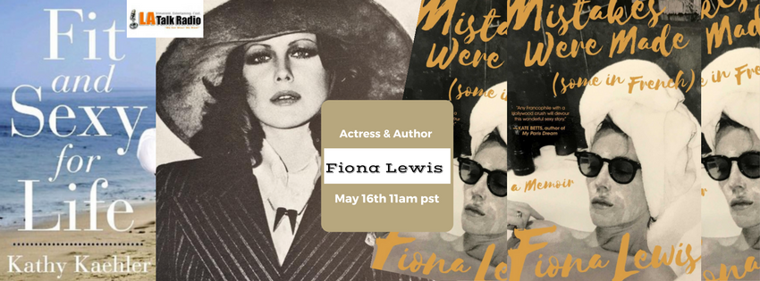 LA Talk Radio Channel 1 – Guest: Fiona Lewis – Actress & Author – May 16th at 11am PST – 2pm EST
