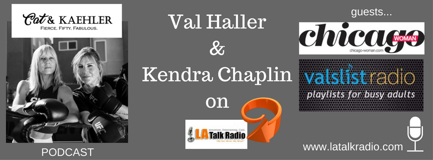 Cat & Kaehler Channel 1 – The Gals from Chicago…Val Haller and Kendra Chaplin