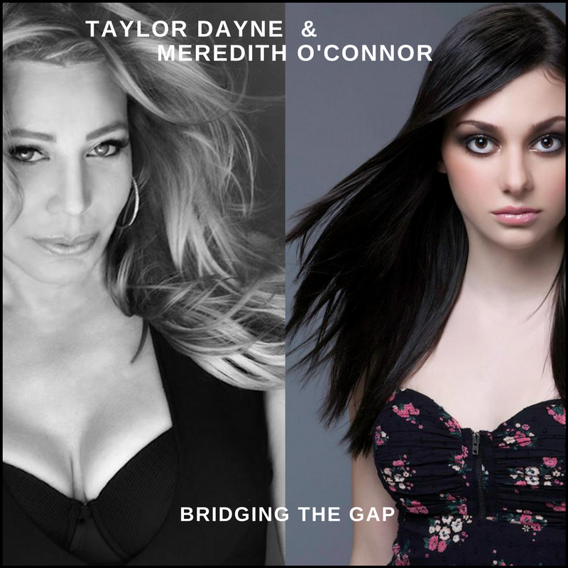 Taylor Dayne and Meredith O'Connor: Bridging the Gap